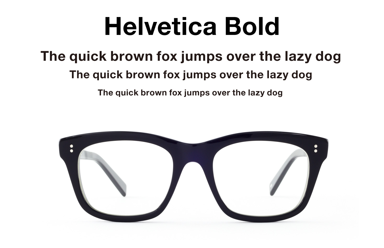 Helvetica for your nose. Eyeglasses inspired by Type ...